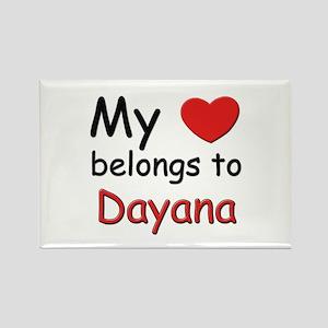 My heart belongs to dayana Rectangle Magnet