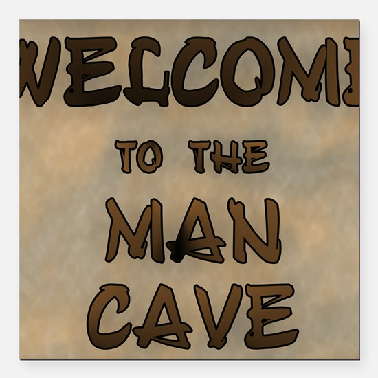 "Welcome To The Man Cave Square Car Magnet 3"" x 3"""