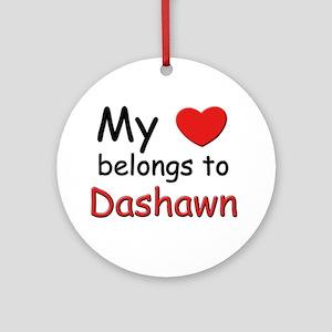 My heart belongs to dashawn Ornament (Round)