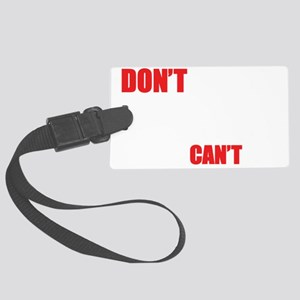 2-Dont-Tell-me-what-I-cant-do--- Large Luggage Tag