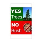 """Yes Trees. No Bush."" Rect Sticker"