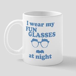I Wear My Fun Glasses At Nigh Mug