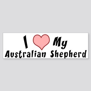 i love my Australian Shepherd Bumper Sticker