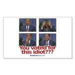 """""""You Voted for This Idiot?"""" Rect Sticker"""