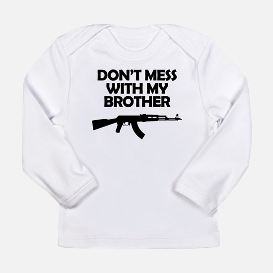 Dont Mess With My Brother Long Sleeve T-Shirt