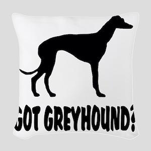 Got Greyhound Woven Throw Pillow