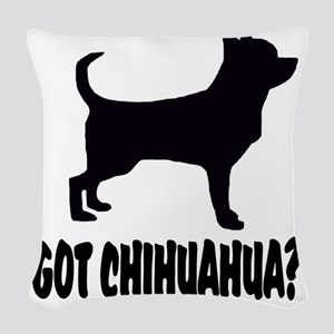 Got Chihuahua Woven Throw Pillow