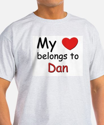 My heart belongs to dan Ash Grey T-Shirt