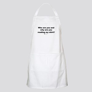 Why are you reading my shirt? BBQ Apron