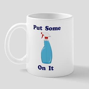 Put Some Windex On It Mug