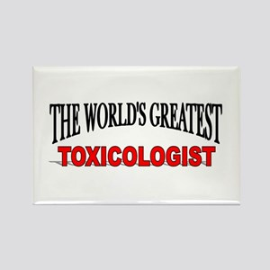 """""""The World's Greatest Toxicologist"""" Rectangle Magn"""