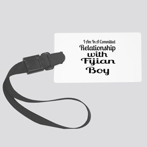 I Am In Relationship With Fijian Large Luggage Tag