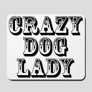 Crazy Dog Lady 2 Mousepad