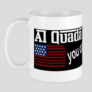 Al Quada you cant HIDEA!! (W) Mug