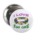 I LOVE KING CAKE Button