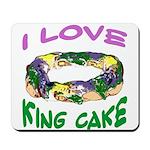 I LOVE KING CAKE Mousepad