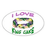 I LOVE KING CAKE Oval Sticker