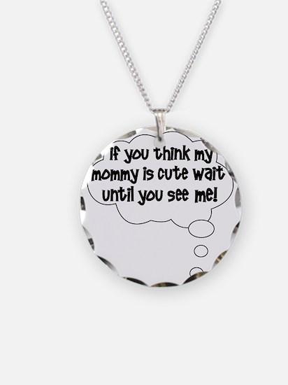 2-waituntilyouseeme Necklace