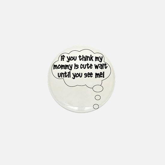 2-waituntilyouseeme Mini Button