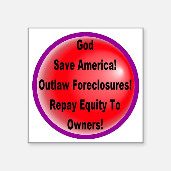 """outlaw_foreclosures_transpa Square Sticker 3"""" x 3"""""""