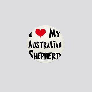 I-Love-My-Australian-Shepherd Mini Button