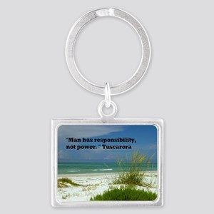Man has responsibility23x35 Landscape Keychain