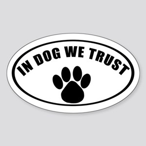 In Dog We Trust Oval Sticker
