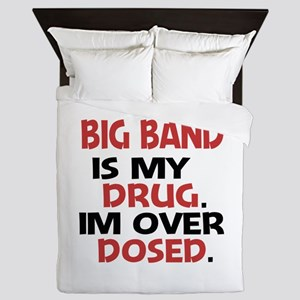 Big Band is my Drug. Im over Dosed. Queen Duvet