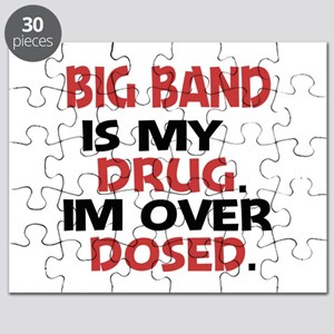 Big Band is my Drug. Im over Dosed. Puzzle