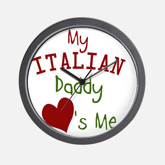 my-italian-daddy-loves-me Wall Clock