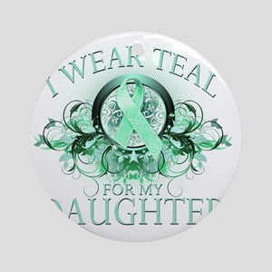 I Wear Teal for my Daughter (floral Round Ornament