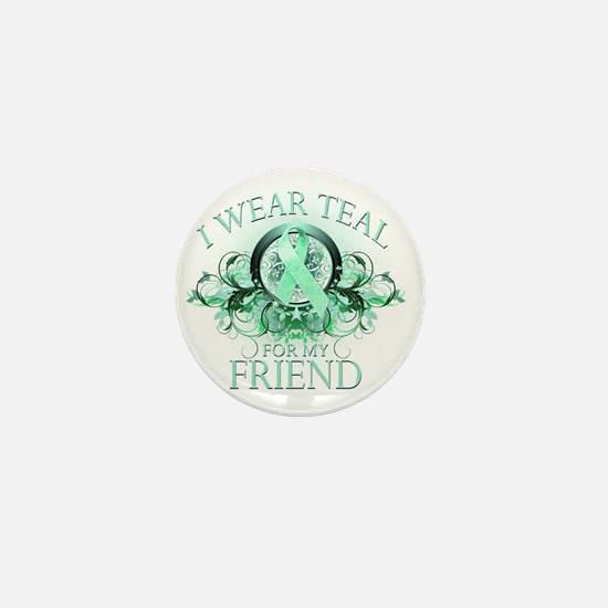 I Wear Teal for my Friend (floral) Mini Button