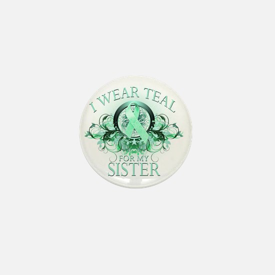 I Wear Teal for my Sister (floral) Mini Button