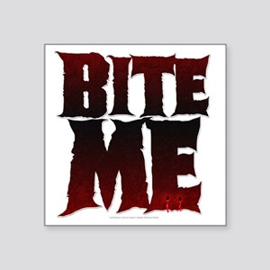 "Bite Me Square Sticker 3"" x 3"""