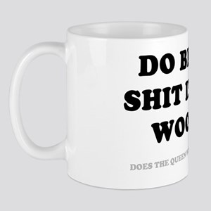 DO BEARS SHIT IN THE WOODS - THE QUEEN Mug