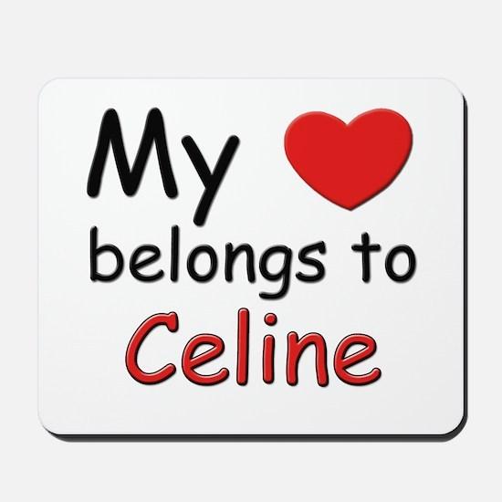 My heart belongs to celine Mousepad