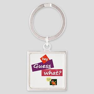 Guesswhatchickenbutt Square Keychain