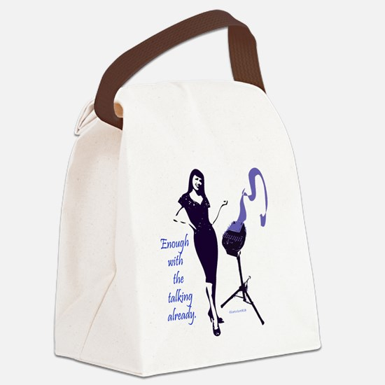 enough_with_the_talking_already Canvas Lunch Bag