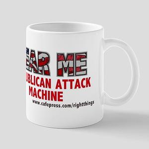 FEAR ME Republican Attack Machine Mug