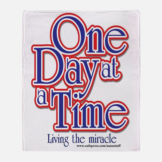 one-day-at-a-time7jpegweb Throw Blanket