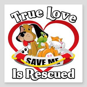 "Rescued-Love-2009-blk Square Car Magnet 3"" x 3"""