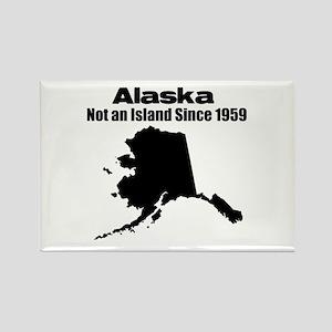 Alaska - Not an Island Since 1959 Rectangle Magnet