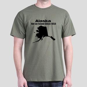 Alaska - Not an Island Since 1959 Dark T-Shirt