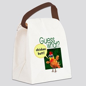 guesswhatchickenbutt3 Canvas Lunch Bag