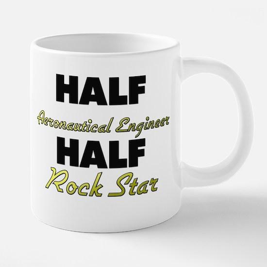 Half Aeronautical Engineer Half Rock Star Mugs