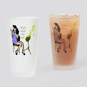 thats_what_she_said_1 Drinking Glass