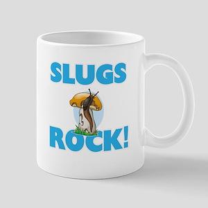 Slugs rock! Mugs