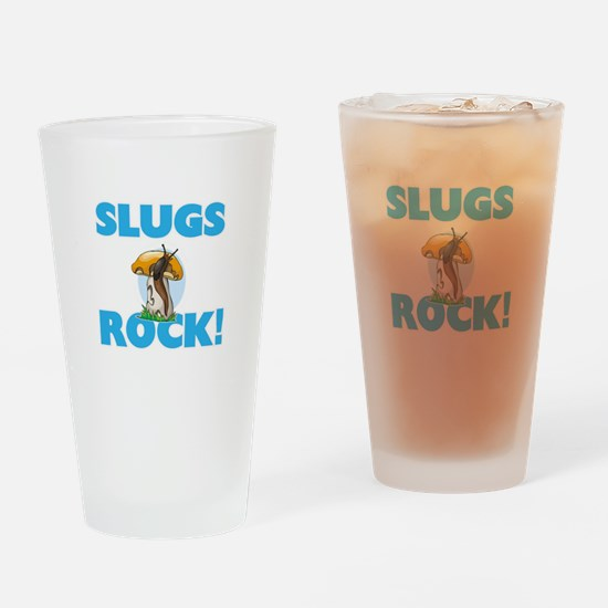 Slugs rock! Drinking Glass