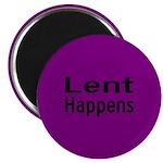 Lent Happens Magnet