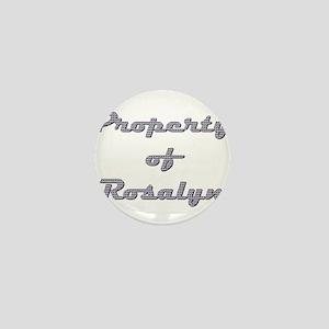 Property Of Rosalyn Female Mini Button